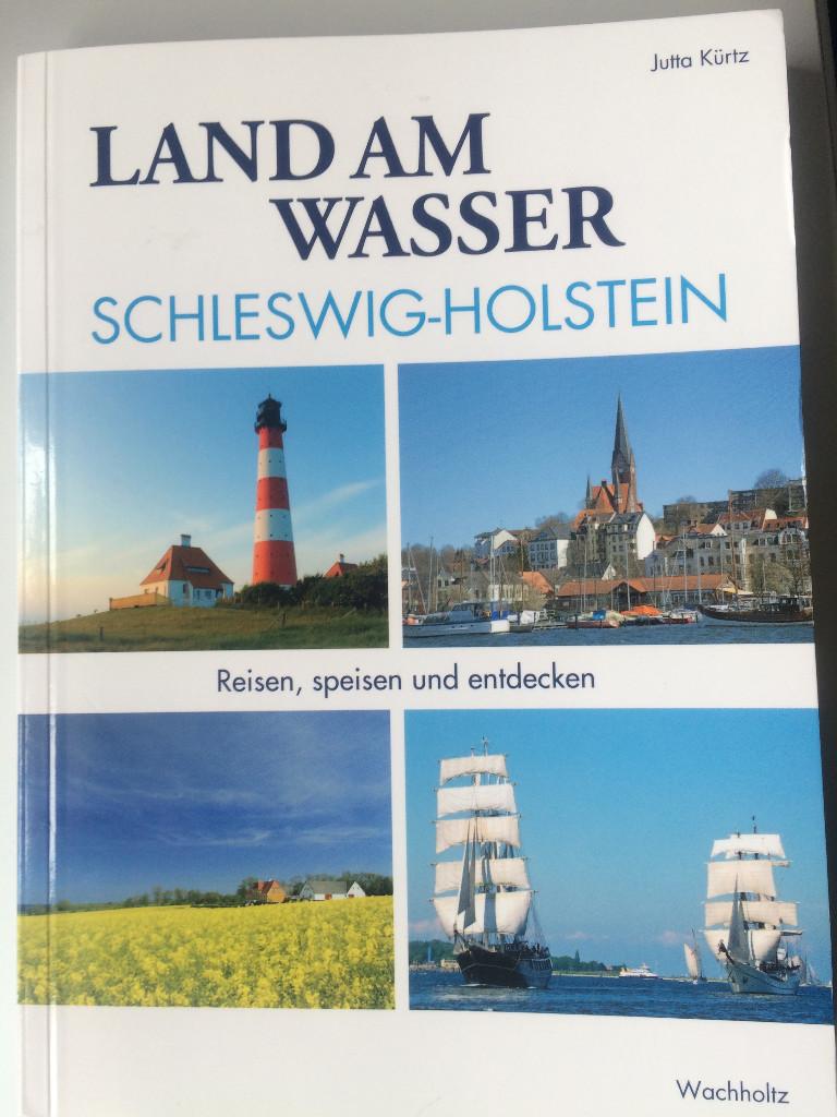 Land am Wasser - Schleswig-Holstein, Jutta Kürtz.